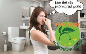 Khử mùi hôi nhà vệ sinh hiệu quả